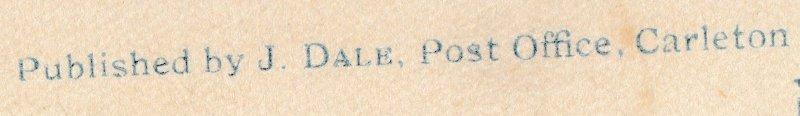 Published by J Dale, Post Office, Carleton